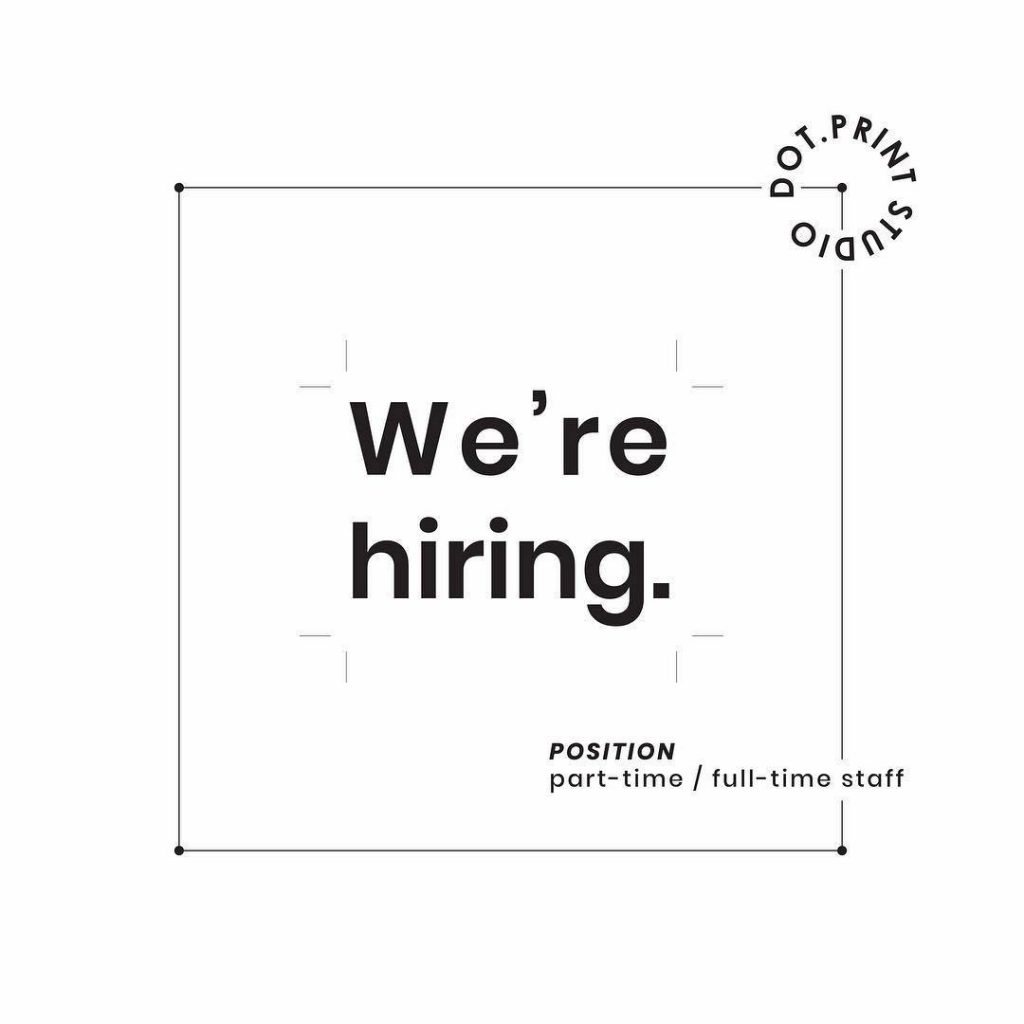 รับสมัคร full-time/part-time staff ประจำร้าน Dot Print studio